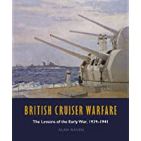 British Cruiser Warfare: The Lessons of the Early War, 1939-1941