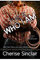 This Is Who I Am (Masters of the Shadowlands Book 7) Kindle Edition