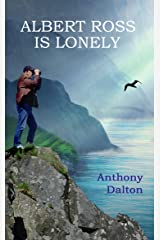 Albert Ross is Lonely Kindle Edition
