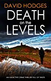 DEATH ON THE LEVELS an addictive crime thriller full of twists (Detective Kate Hamblin mystery Book 6) (English Edition)
