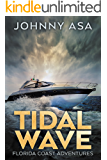 Tidal Wave: A Sea Adventure (Florida Coast Adventures Book 2)