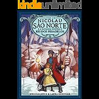 Nicolau São Norte e a batalha contra o rei dos pesadelos (Os Guardiões Livro 1)