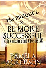 The Prequel Be More Successful : for Aspiring Authors