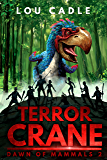 Terror Crane (Dawn of Mammals Book 2)