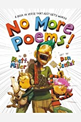 No More Poems!: A Book in Verse That Just Gets Worse Kindle Edition