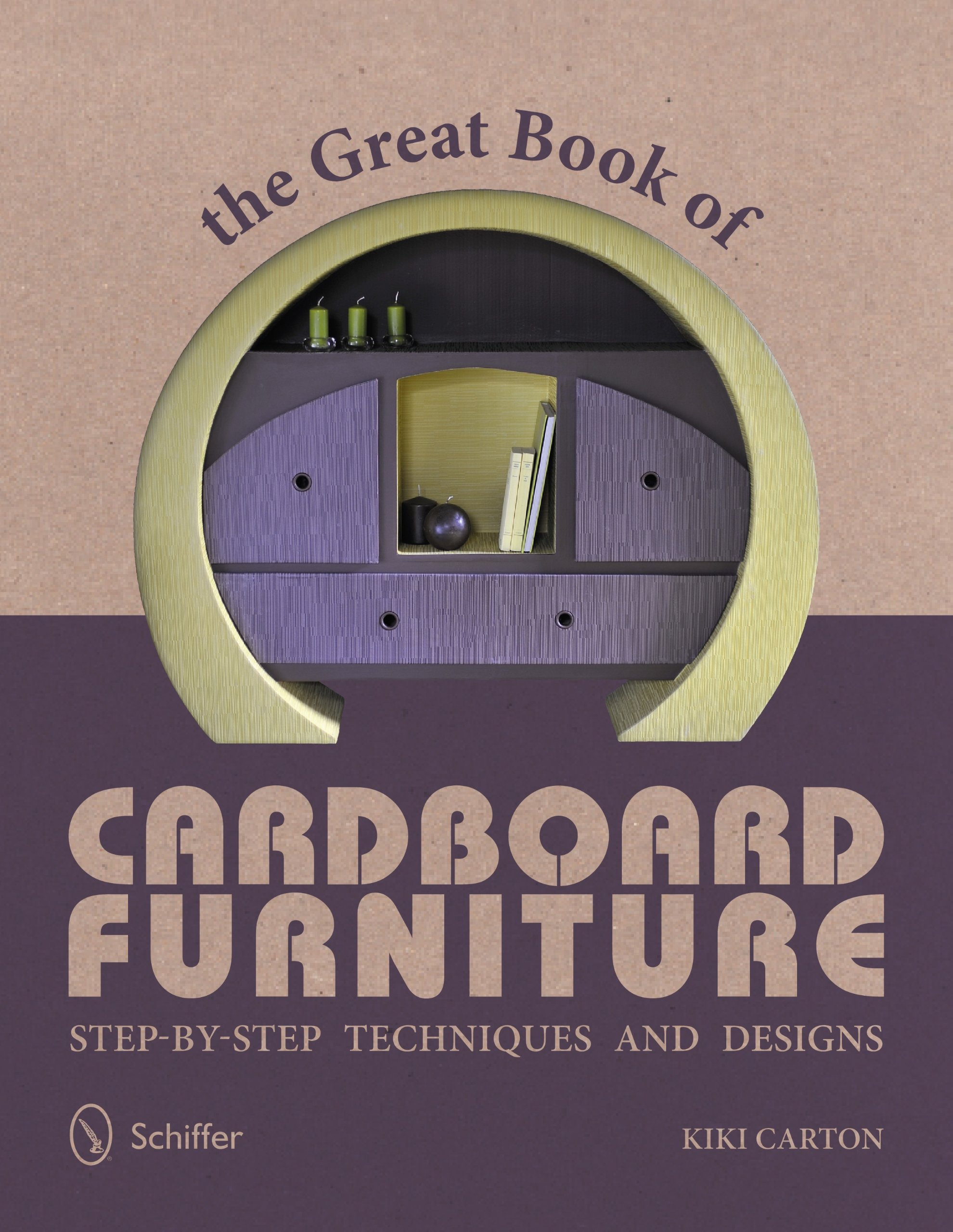 The Great Book of Cardboard Furniture: Step-by-Step Techniques and Designs:  Kiki Carton: 9780764341519: Amazon.com: Books