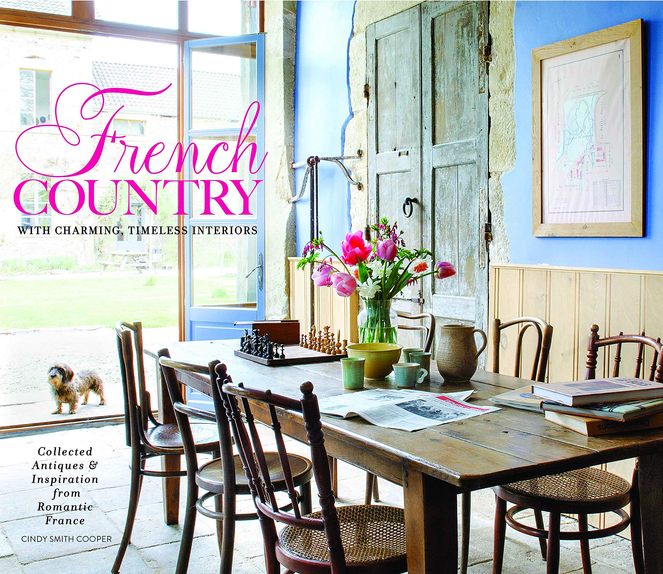 French Country: Collected & Timeless Charm Hardcover – October 1, 2018 Cindy Cooper Hoffman Media 1940772540 Art