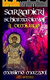 Sarranieri Schiantadiavoli: volume terzo - Il demiurgo