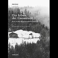 Die Erben der Einsamkeit: Reise zu den Bergbauernhöfen Südtirols (German Edition)