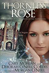 The Thornless Rose (The Elizabethan Time Travel Series Book 1) Kindle Edition