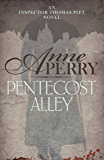 Pentecost Alley (Thomas Pitt Mystery, Book 16): A thrilling Victorian mystery of murder and secrets (Charlotte & Thomas Pitt series)