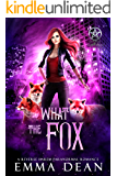 What the Fox: A Reverse Harem Shifter Romance (The Chaos of Foxes Book 3)