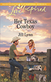 Her Texas Cowboy (Love Inspired)