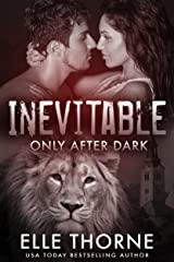 Inevitable: Shifters Forever Worlds (Only After Dark Book 5) Kindle Edition