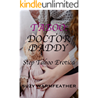 TABOO:  DOCTOR DADDY (A STEP TABOO EROTIC STORY)
