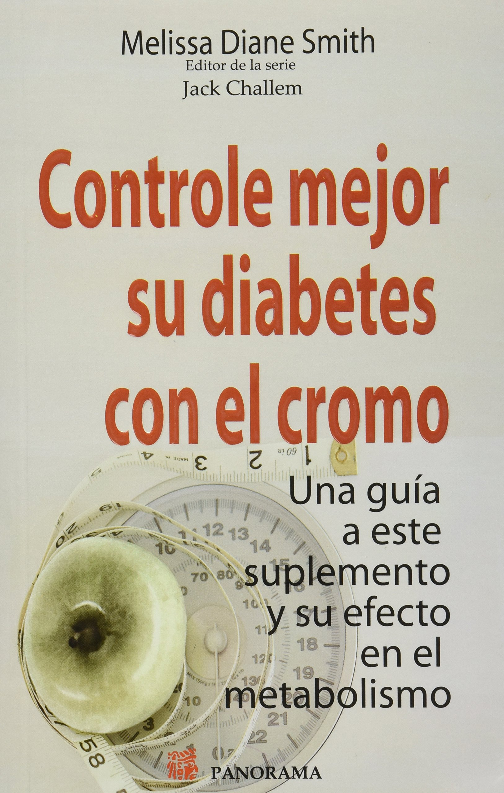 Controle mejor su diabetes con el cromo / Control your diabetes with chromium (Spanish Edition): Melissa Diane Smith: 9786074522730: Amazon.com: Books