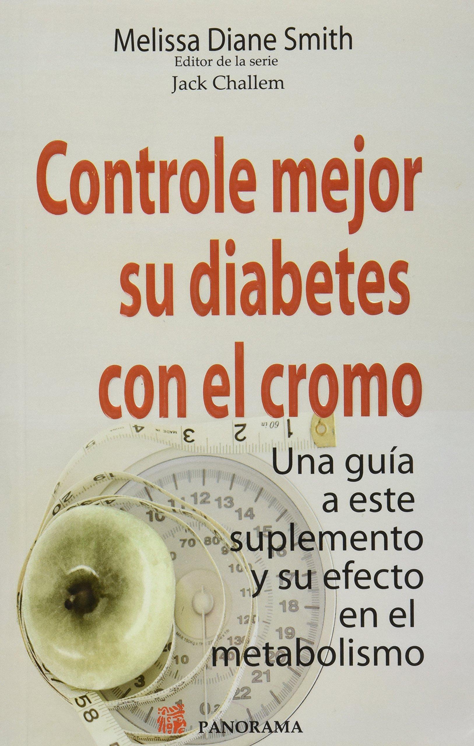 Controle mejor su diabetes con el cromo / Control your diabetes with chromium (Spanish Edition): Melissa Diane Smith: 9786074522730: Amazon.com: Books