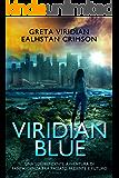 Viridian Blue: Una sorprendente avventura di fantascienza fra passato presente e futuro