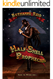 Half-Shell Prophecies (Among the Mythos Book 3)