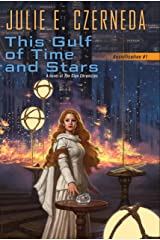 This Gulf of Time and Stars (Reunification Book 1) Kindle Edition