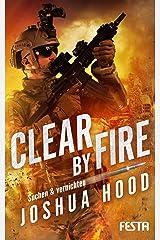 Clear by Fire - Suchen & vernichten (German Edition) Kindle Edition
