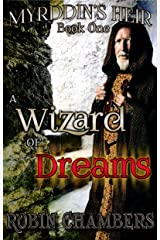 A Wizard of Dreams (Myrddin's Heir Book 1) Kindle Edition