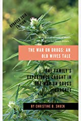 The War on Drugs: An Old Wives' Tale Kindle Edition