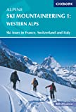 Alpine Ski Mountaineering Vol 1 - Western Alps: Western Alps v. 1 (Cicerone Winter and Ski Mountaineering)
