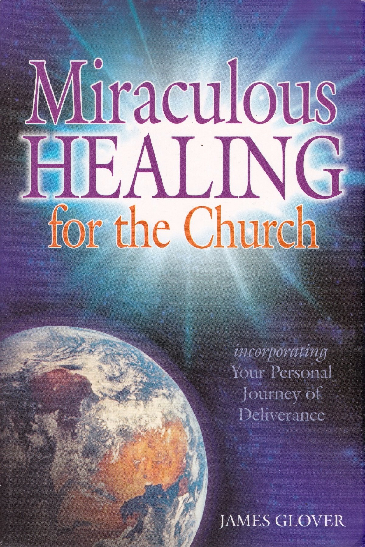 Miraculous Healing for the Church: Incorporating, Your Personal Journal of Deliverance ebook
