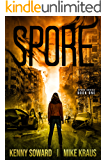 SPORE: Book 1 of the Spore Series: (A Thrilling Post-Apocalyptic Survival Thriller)