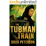 The Tubman Train (Underground Railroad Book 3)