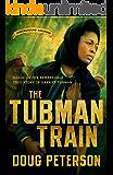 The Tubman Train (The Underground Railroad Book 3)