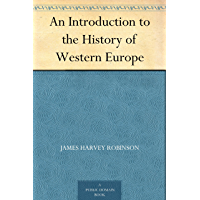 An Introduction to the History of Western Europe (English Edition)