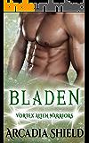 Bladen (Vortex Alien Warriors Book 4)