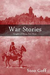 War Stories (Knights of Elevar Book 3) Kindle Edition