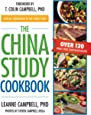The China Study Cookbook: Over 120 Whole Food, Plant-Based Recipes (NONE)