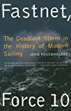 Fastnet, Force 10: The Deadliest Storm in the History of Modern Sailing (New Edition)