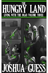 The Hungry Land (Living With the Dead Book 3) Kindle Edition