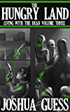 The Hungry Land (Living With the Dead Book 3) (English Edition)