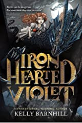Iron Hearted Violet Kindle Edition