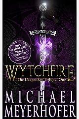 Wytchfire (The Dragonkin Trilogy Book 1) Kindle Edition