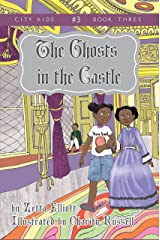 The Ghosts in the Castle (City Kids Book 3) Kindle Edition