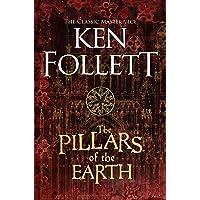 The Pillars Of The Earth: Ken Follett: 1 (The Kingsbridge Novels)