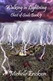 Walking in Lightning: (Epic Fantasy Series, Action Adventure, Magic, Sword Sorcery, Mystery, Romance, Family Saga): Chest of Souls Book 9
