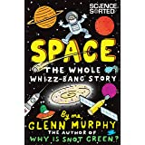 Space: The Whole Whizz-Bang Story (Science Sorted Book 1)