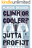 Morgue Drawer: Clink or Cooler? (Morgue Drawer series Book 5)