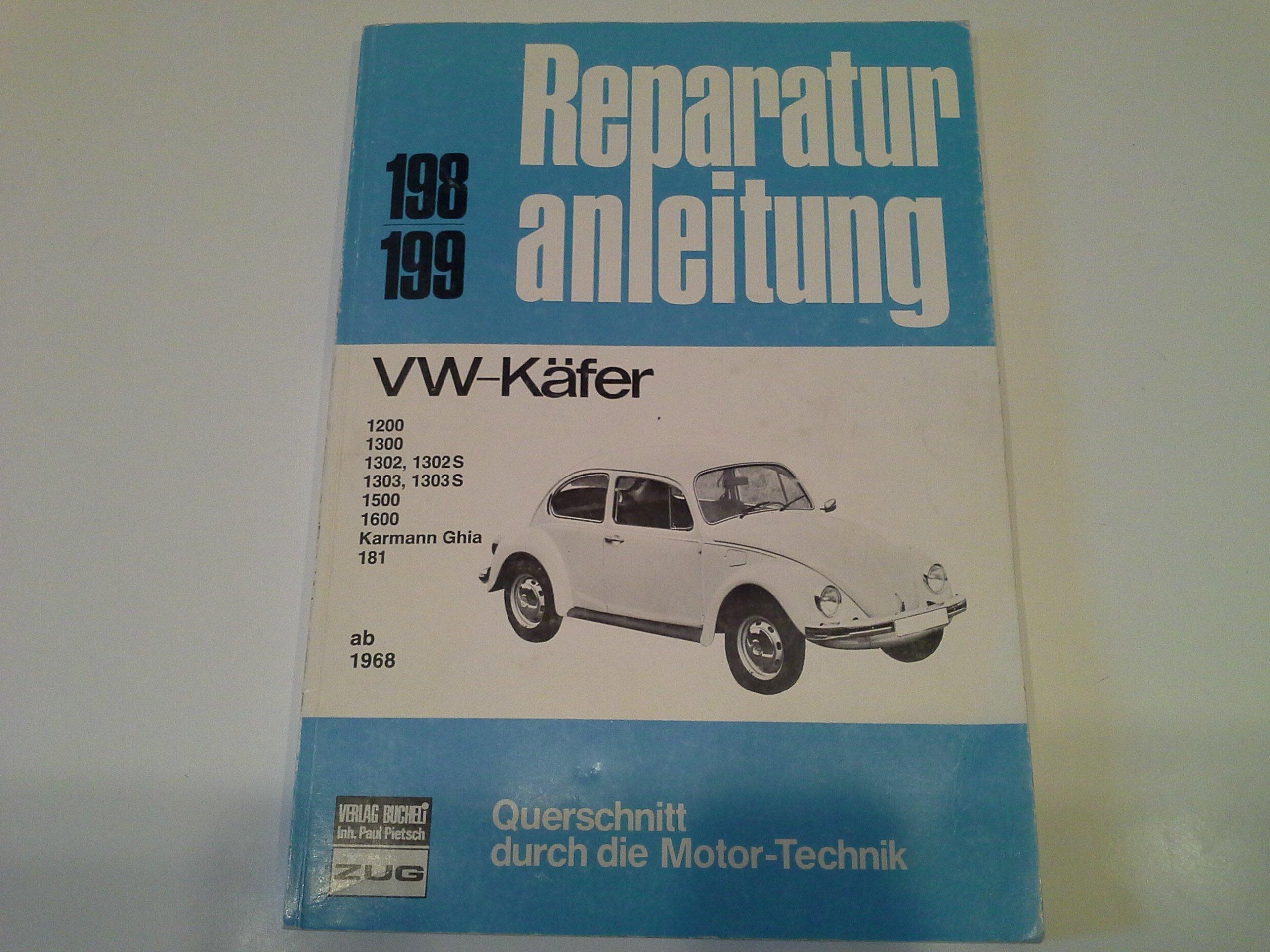 Reparaturanleitung Vw Käfer Ab 1968 198 199 Vw Käfer 1200 1300 1302 1302s 1303 1303 S 1500 1600 Karmann Ghia 181 Ab 1968 Bucheli Bücher