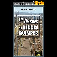 Les Ombres du Rennes-Quimper: Double enquête à travers la Bretagne (Enquêtes & Suspense)
