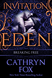 Breaking Free (Invitation to Eden series Book 7)