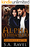 Alpha Unmasked (Greenwood Shifters Book 1)